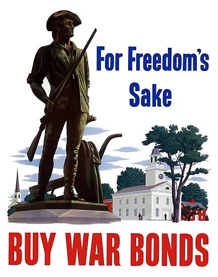 For Freedom's Sake - Buy War Bonds by warishellstore