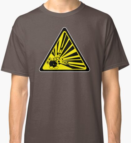 CAUTION: Risk of Explosion Classic T-Shirt