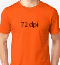 72dpi (black type) Unisex T-Shirt