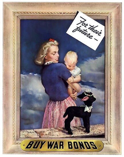 For Their Future -- Buy War Bonds  by warishellstore