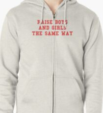 Raise boys and girls the same way Zipped Hoodie