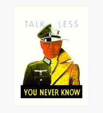 Talk Less You Never Know -- WW2 Art Print