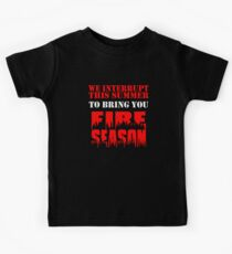 We Interrupt This Summer to Bring You Fire Season 3 Kids Clothes