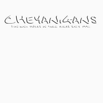 Cheyanigans by psydtracked