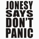 Jonesy says Don't Panic by MikesStarArt