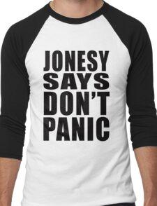 Jonesy says Don't Panic T-Shirt