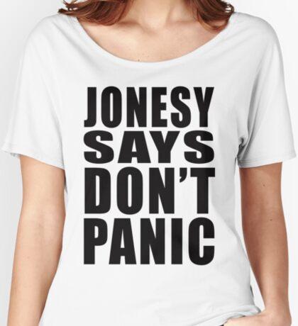 Jonesy says Don't Panic Women's Relaxed Fit T-Shirt