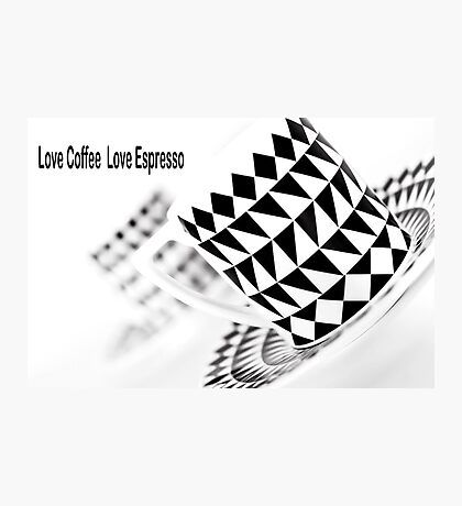 Love Coffee Love Espresso Photographic Print