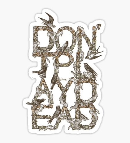 Don't Play Dead Sticker
