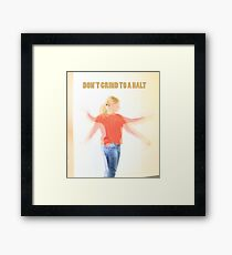 Dont grind to a halt Framed Print