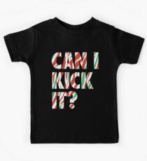 Can I Kick It? (white) Kids Tee