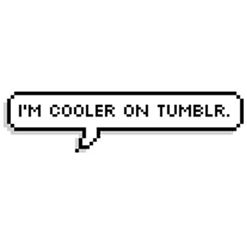 IM COOLER ON TUMBLR by romanmtz