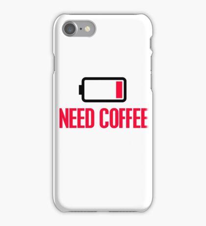 Need coffee iPhone Case/Skin