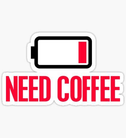 Need coffee Sticker