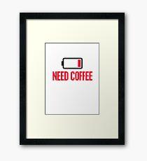 Need coffee Framed Print