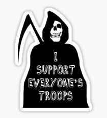 I support everyone's troops... Sticker
