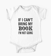 If I Can't Bring My Book I'm Not Going Kids Clothes