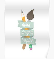 Who Do You Inspire Poster