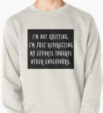Not Quitting Pullover