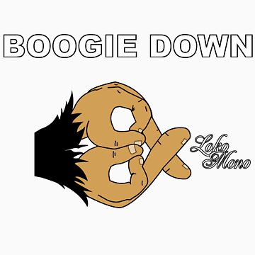 Boogie Down BX(Bronx) by LokoMono