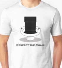 Respect The Chair Unisex T-Shirt