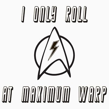 Roll at Warp Speed by martialartstees