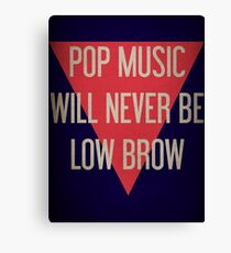 Pop Music Will Never Be Low Brow Canvas Print