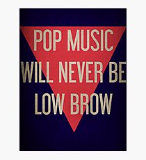 Pop Music Will Never Be Low Brow Photographic Print