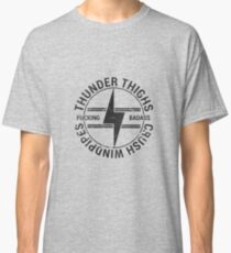 Thunder Thighs Crush Windpipes Classic T-Shirt