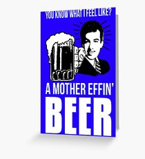 A Mother Effin' Beer Greeting Card