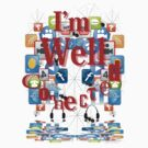 I'm Well Connected T'Shirt by DonDavisUK