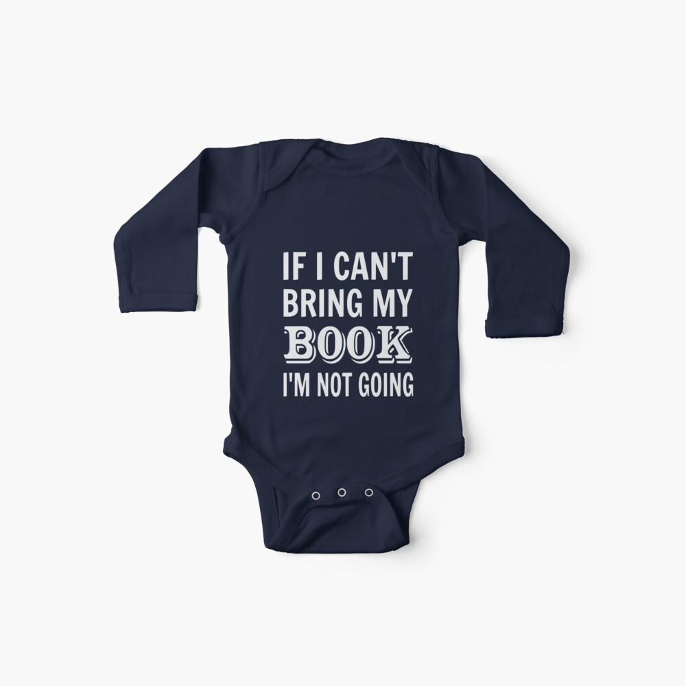 If I Can't Bring My Book I'm Not Going Baby One-Piece