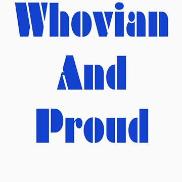 Whovian And Proud! by Megumi-Kat