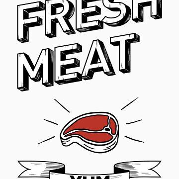 Fresh Meat by kylebunker