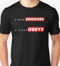 A man chooses A slave obeys v2 Unisex T-Shirt
