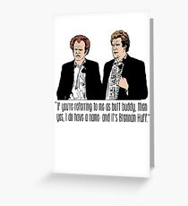 """Step Brothers - """"If You're Referring to Me..."""" Greeting Card"""