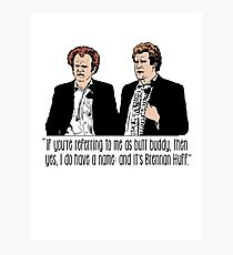 "Step Brothers - ""If You're Referring to Me..."" Photographic Print"