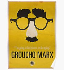"""Groucho Marx— """"I'm going to live forever, or die drying."""" Equal & Opposite funny glasses poster series. Part 1 of 2.  Poster"""