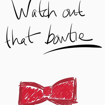 Watch Out That Bowtie by facingthewindow