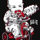 Kill It Trike Baby by ryankrupnick
