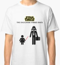 Star Dads - The Daughter Strikes Back Classic T-Shirt