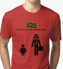 Star Dads - The Daughter Strikes Back Tri-blend T-Shirt
