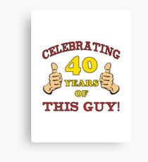 40th Birthday Gag Gift For Him  Canvas Print
