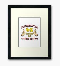 65th Birthday Gag Gift For Him  Framed Print