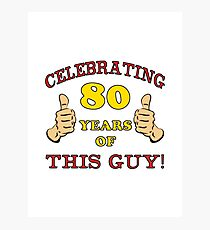 80th Birthday Gag Gift For Him  Photographic Print