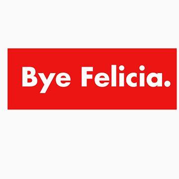 Bye Felicia by Chris2490