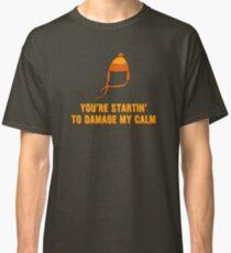 Jayne Hat Shirt - Damage My Calm Classic T-Shirt