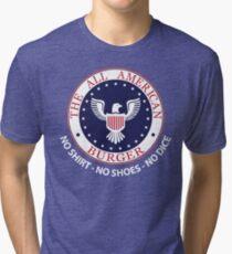 All American Burger (No Shirt-No Shoes-No dice) Tri-blend T-Shirt