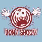 Don't Shoot by anfa