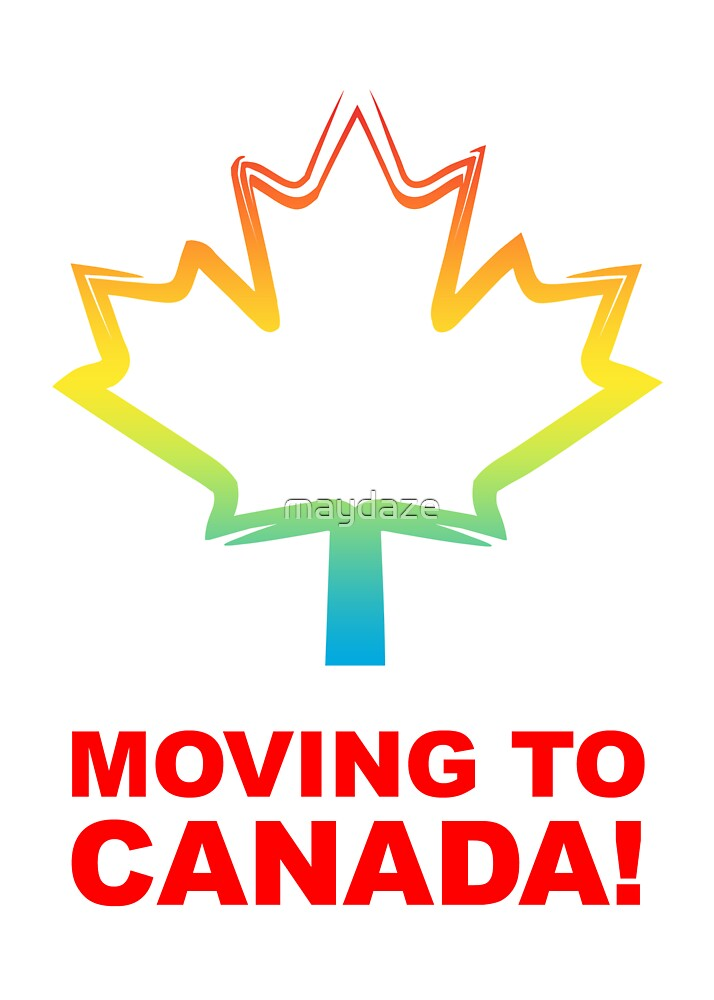 moving to canada! by maydaze